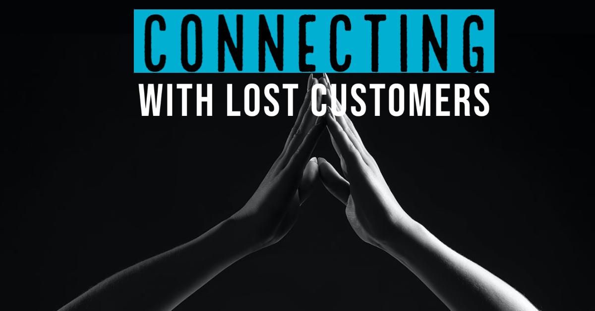 Connecting with Lost Customers