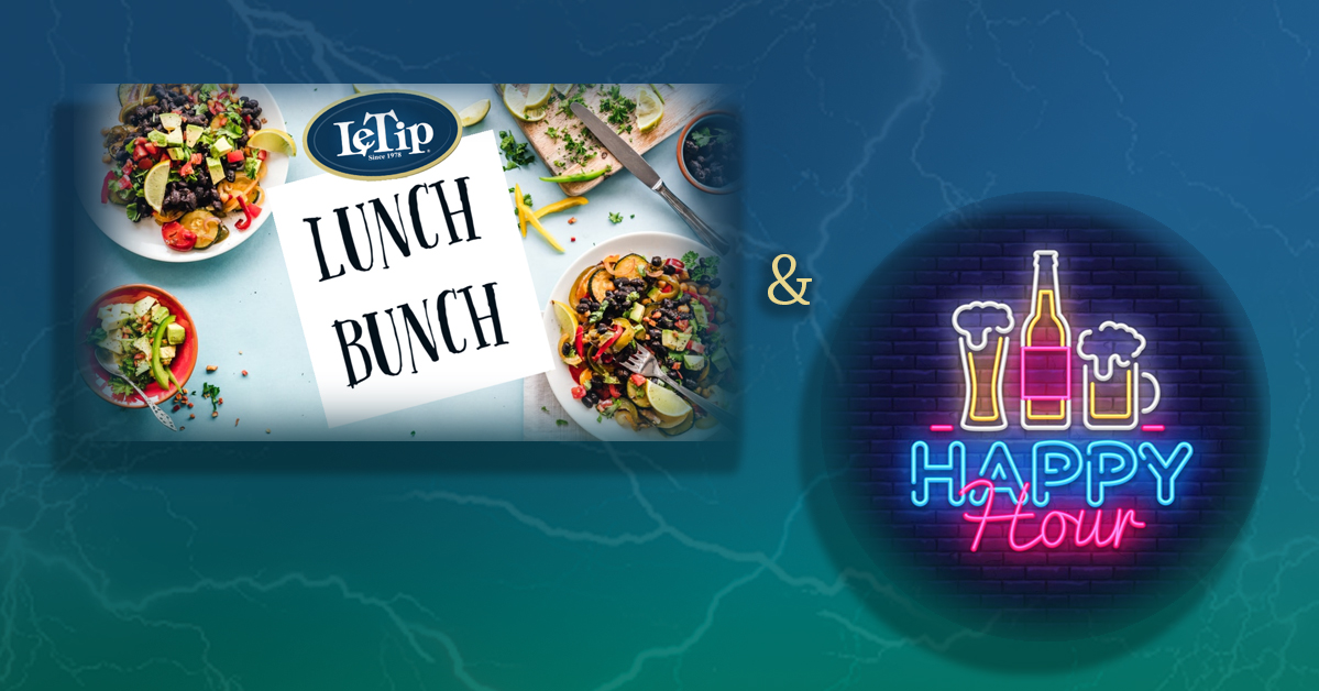 LeTip Lunch Bunch & Happy Hour