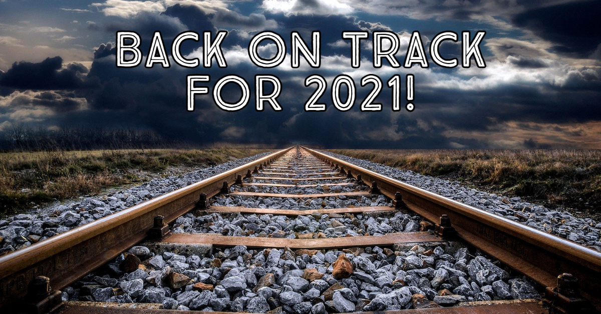 Back on Track for 2021!
