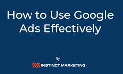 How To Use Google Ads Effectively in 2021 and Beyond