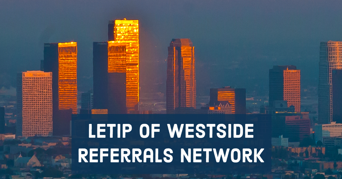 LeTip of Westside Referrals Network, CA