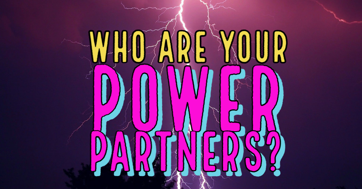 Who Are Your Power Partners?